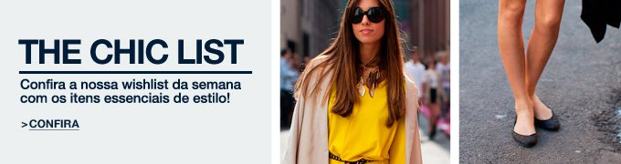 The Chic List. Confira!