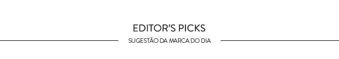 Editor's Pick - Sugestão da marca do dia