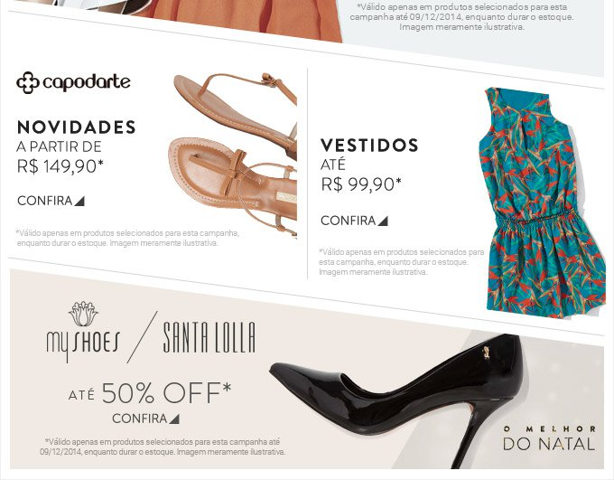 Capodarte a partir de R$149,90 - Vestidos até R$ 99,90 - My Shoes e Santa Lolla até 50% OFF - Confira!